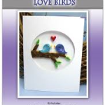 Love Birds Quill A Card Kit from Quilled Creations