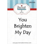 You Brighten my day rubber stamp from Gourmet Rubber Stamps